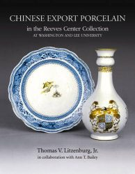 Chinese Export Porcelain in the Reeves Center Collection at Washington and Lee University