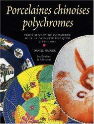 Porcelaines chinoises polychromes. Trois siècles de commerce sous la dynastie des Qing (1644-1908)