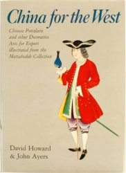 China for the West: Chinese Porcelain and Other Decorative Arts for Export Illustrated from the Mottahedeh Collection
