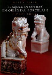 European Decoration on Oriental Porcelain 1700 – 1830