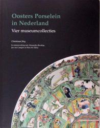 Oosters Porselein in Nederland: Vier museumsollecties