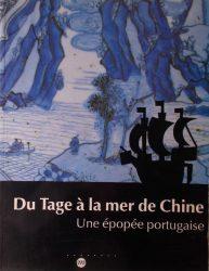 Du tage à la mer de chine – Une épopée portugaise