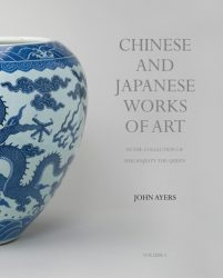 Chinese and Japanese Works of Art in the Collection of Her Majesty The Queen (Volume I)