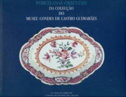 Porcelanas Orientais da Colecção do Museu Condes de Castro Guimarães