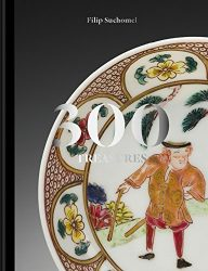 300 treasures: Chinese Porcelain in the Wallenstein, Schwarzenberg & Lichnowsky Family Collections