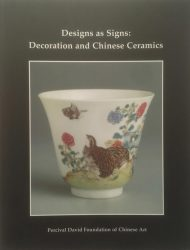 Designs as signs: Decoration and Chinese ceramics: Percival David Foundation of Chinese Art