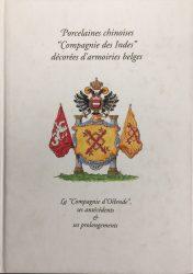 """Porcelaines chinoises """"Compagnie des Indes"""" décorées d'armoiries belges"""